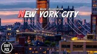 One Hour Relaxation, New York City - Timelapse, Relaxation Music, Drone Footage