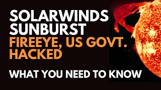 SolarWinds Sunburst Hack: What you need to know