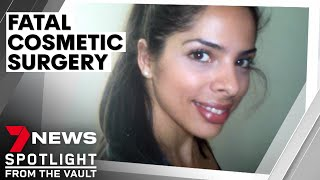 Fatal cosmetic surgery: the deadly downside of cheap overseas procedures  | 7NEWS Spotlight
