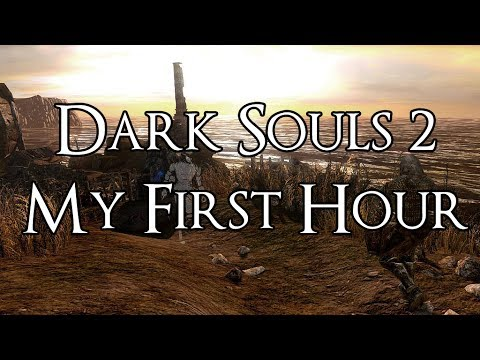 Dark Souls 2 - My First Hour