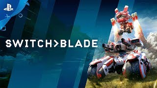Switchblade – Gameplay Trailer | PS4