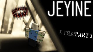 Jeyine: The ROBLOX Myth. (part 3)