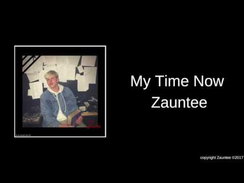 Zauntee - My Time Now