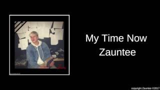 Baixar Zauntee - My Time Now (Official Audio)