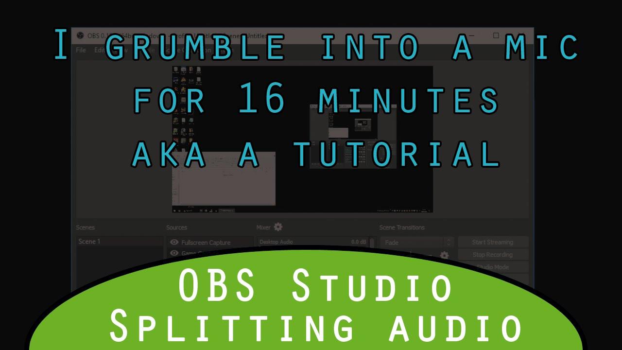 OBS Studio tutorial - Splitting audio tracks to keep teamspeak, microphone  and game audio separate