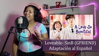 Loveable - SinB (GFRIEND) A love so...
