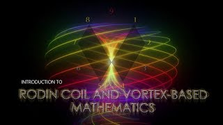 An Introduction to the Rodin Coil and Vortex Based Mathematics (369)