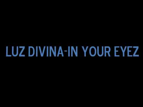 Luz Divina-In your eyez remix