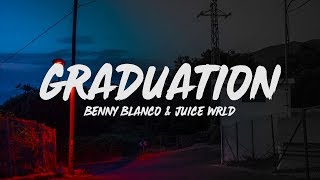 benny blanco & Juice WRLD - Graduation (Lyrics)
