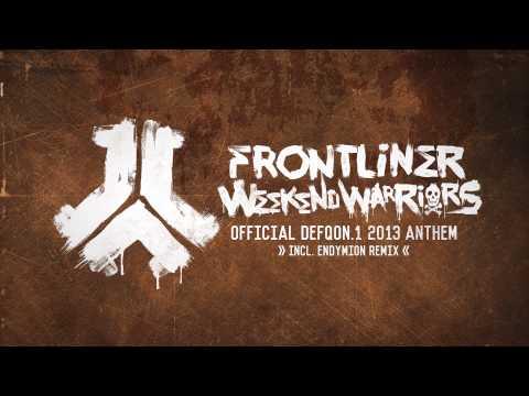 Frontliner - Weekend Warriors   Official Defqon.1 2013 anthem