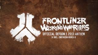 Frontliner - Weekend Warriors | Official Defqon.1 2013 anthem