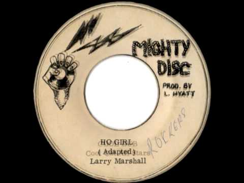LARRY MARSHALL + COOL CAT ALL STARS Ho girl + cool dub 1975 Mighty disc