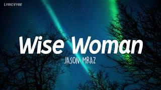 Jason Mraz - Wise Woman (Lyrics)
