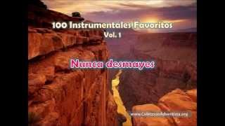 100 Instrumentales Favoritos vol. 1 - 049 Nunca desmayes