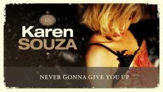 NEVER GONNA GIVE YOU UP (HQ) - Karen Souza - Acoustic Version