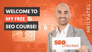 Welcome to the SEO Unlocked! Free SEO Course with Neil Patel | SEO Training