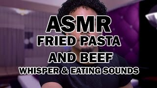 #ASMR: STIR FRIED PASTA AND BEEF WHISPER AND EATING SOUNDS 1080P HD