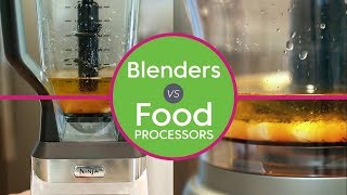 Blenders vs. Food Processors: What's the Difference?