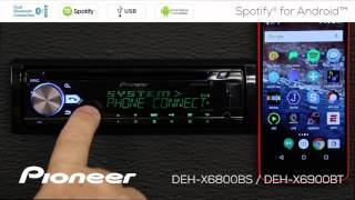 How To - DEH-X6900BT - Spotify for Android Phone