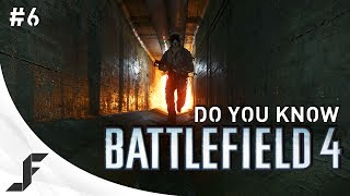 Do you Know Battlefield 4 - Episode 6