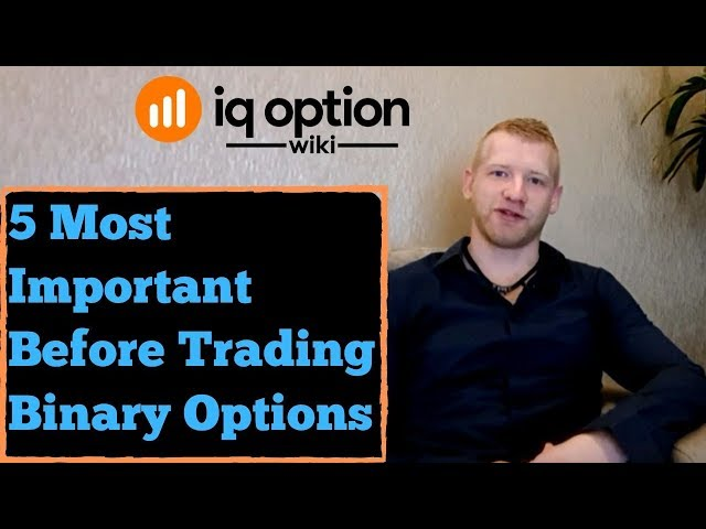The 5 most Important Before Trading Binary Options with IQ Option