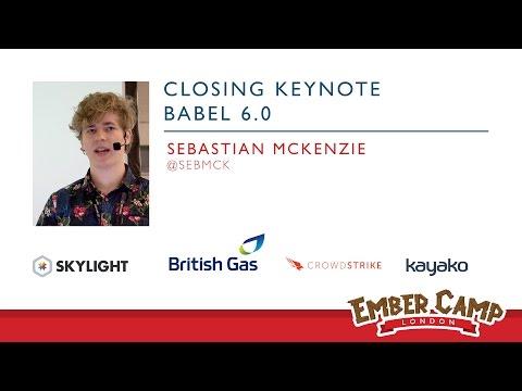 EmberCamp London 2015: Closing Keynote, Babel 6.0 by Sebastian McKenzie
