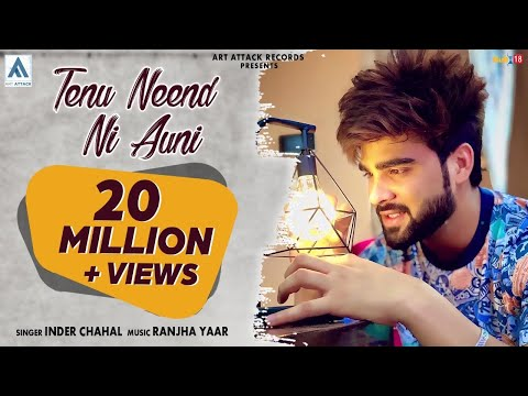 Tenu Neend Ni Auni-Inder Chahal | Art Attack | Chandra Sarai | New Punjabi Songs 2017