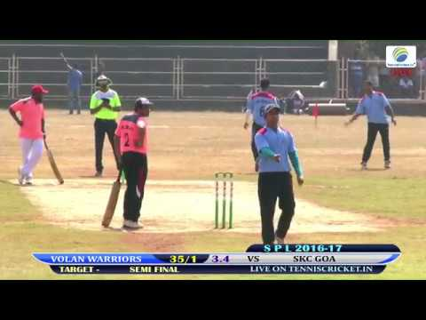 SEMI FINAL  VOLAN WARRIORS VS SKC GOA SPL 2016-17 SUNRISE CRICKETERS , GOA , SAGEUM