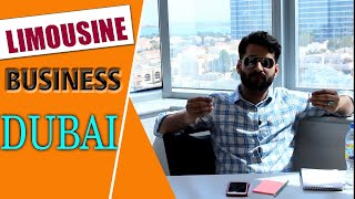 LIMOUSINE  BUSINESS IDEA IN DUBAI UAE | SOME USEFUL TIPS HINDI URDU
