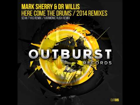 Mark Sherry & Dr Willis - Here Come the Drums (Harmonic Rush Remix) [Outburst Records] PREVIEW