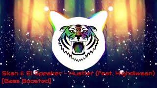 Skan &amp El Speaker - Hustler (feat. Highdiwaan)[Bass Boosted]