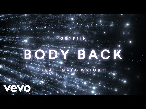 Gryffin – Body Back ft. Maia Wright