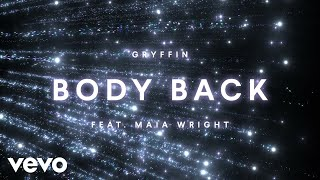 Gambar cover Gryffin - Body Back (Lyric Video) ft. Maia Wright