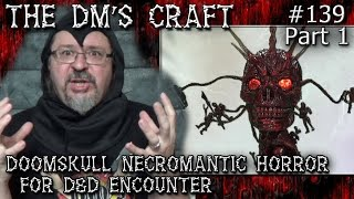 DOOMSKULL Necromantic Horror for a D&D Encounter (DM