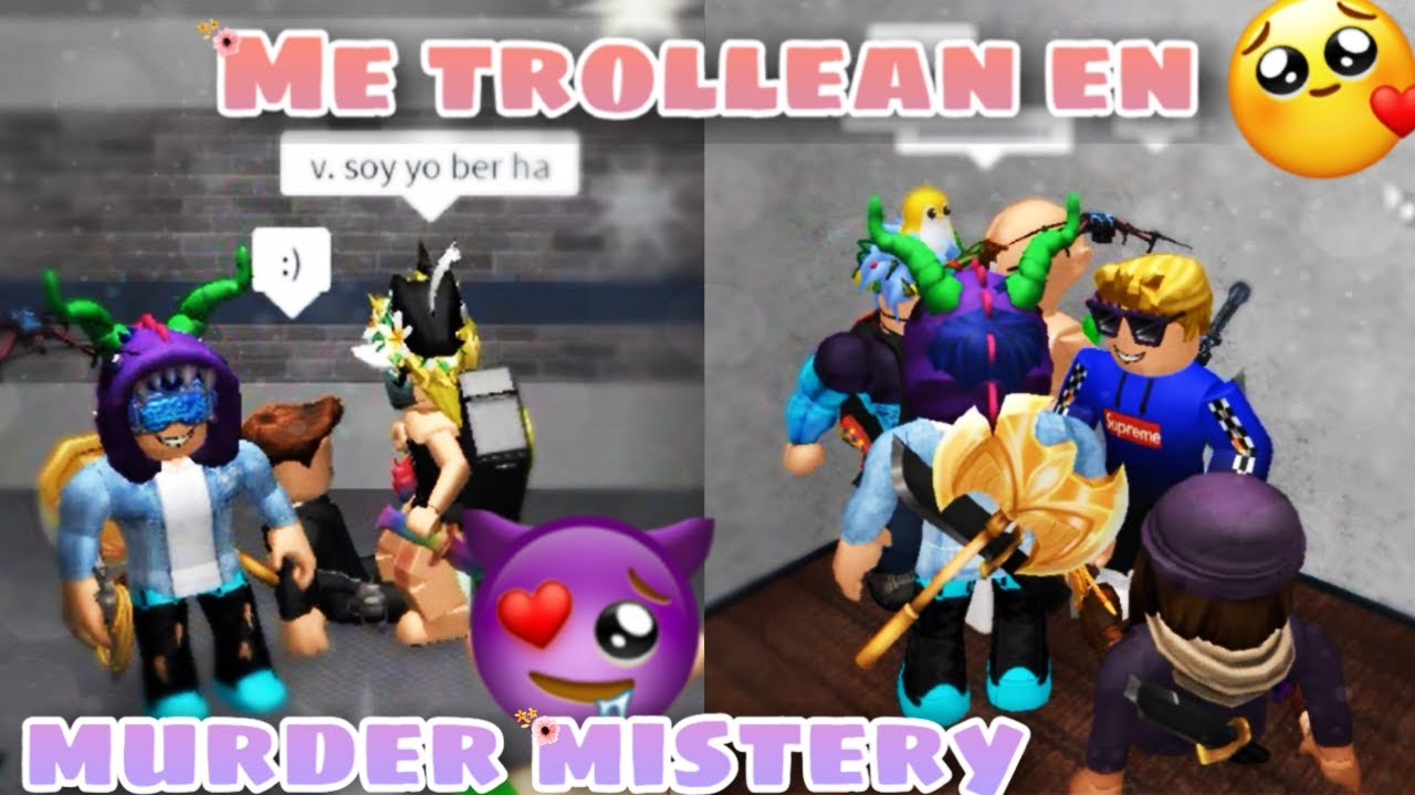 ME MAT4N Y TROLLEAN EN MURDER MISTERY🗡😈EN ROBLOX