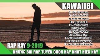 Rap Hay Nhất Nghe Và Thấm Tháng 9 2019 - Bước Qua Đời Nhau Để Lại Nước Mắt Tự Lau Ai Nào Thấu