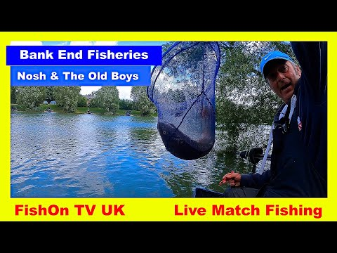 FishOn TV UK : LIVE MATCH FISHING : BANK END, McCALLUMS FISHERIES : NOSH AND THE OLD BOYS : Aug 2020