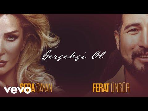 Ferat Üngür - Gerçekçi Ol (Audio) ft. Seda Sayan