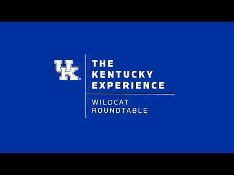 The Kentucky Experience - Wildcat Roundtable