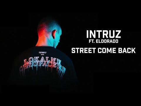 Intruz ft. Eldorado  - Street Come Back