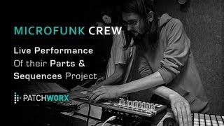 Microfunk Crew Patchworx Release - Perform LIVE - Parts Sequences