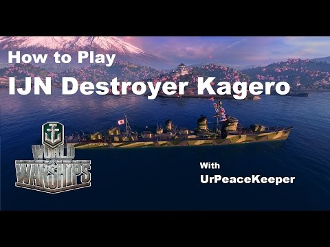 How To Play Japanese Destroyer Kagero In World Of Warships