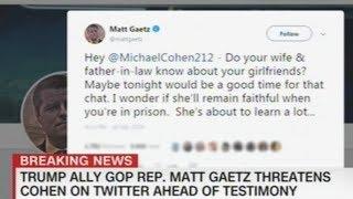 """Congressman Matt Gaetz """"Threatens"""" Michael Cohen 1 Day Before Testifying In Front Of Congress!"""