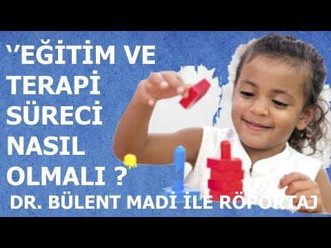 ''Eğitim-Terapi Süreci ?'' : Nörolog Dr. Bülent Madi
