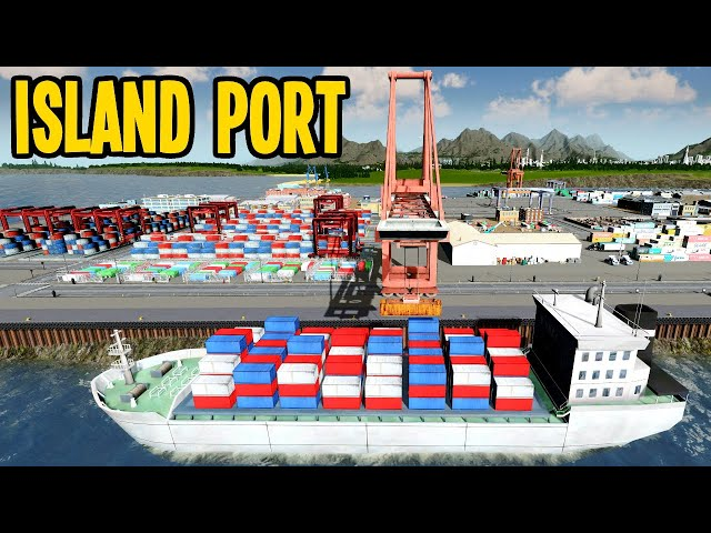 How to Build a Cargo Port on an Island in Cities Skylines (Teaport! \o/)
