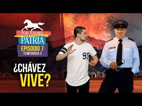 Pero Tenemos Patria - ¿Chávez vive