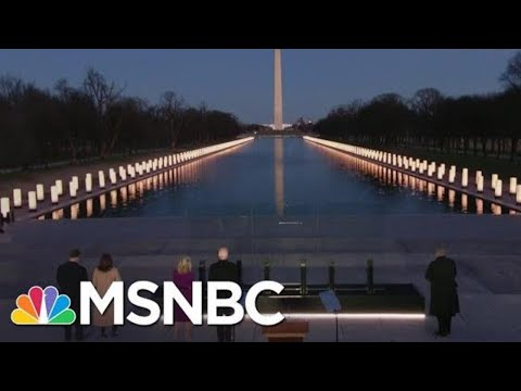 Biden, Harris Lead Nation In Memorial For Victims Of Covid-19 | Rachel Maddow | MSNBC