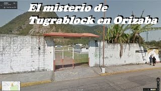 EL misterio de Tugrablock en Orizaba