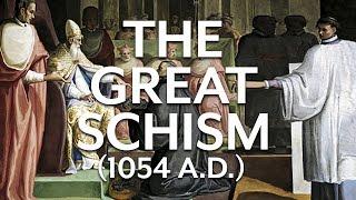 Great Schism (1054)...
