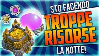 CLASH OF CLANS: STO FACENDO TROPPE RISORSE LA NOTTE!